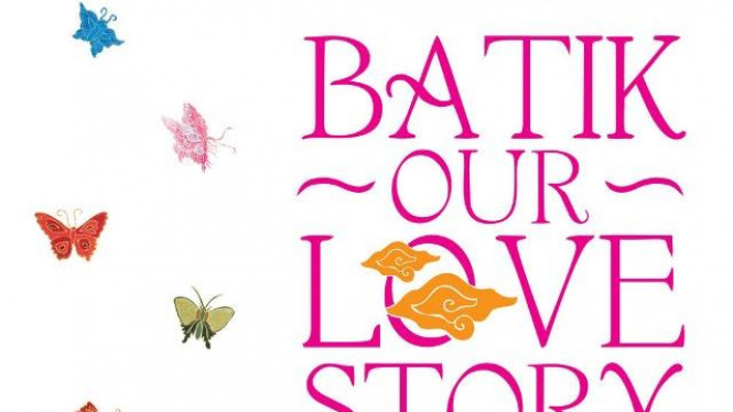Film Batik Our Love Story