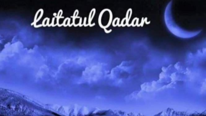Malam Lailatul Qadar.