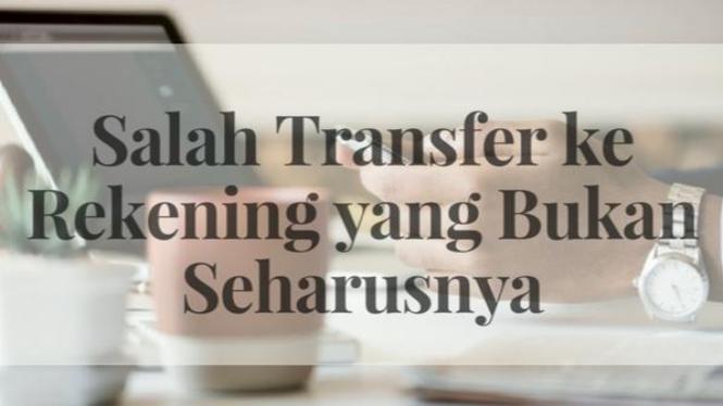 ilustrasi salah transfer.