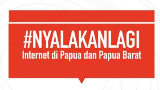 Petisi #NyalakanLagi Papua