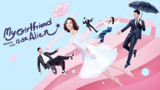 Film Drama Mandarin My Girlfriend is an Alien