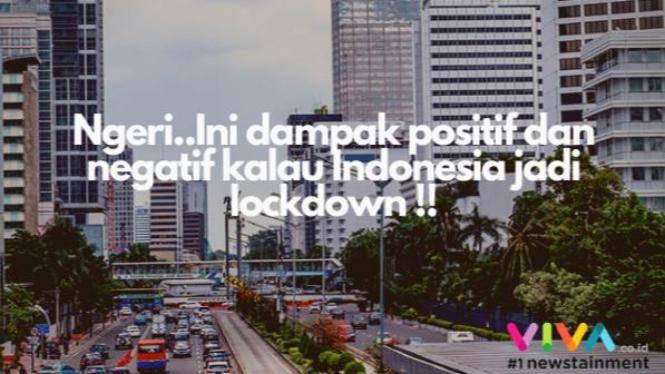 Dampak Positif dan Negatif Jika Indonesia jadi Lockdown