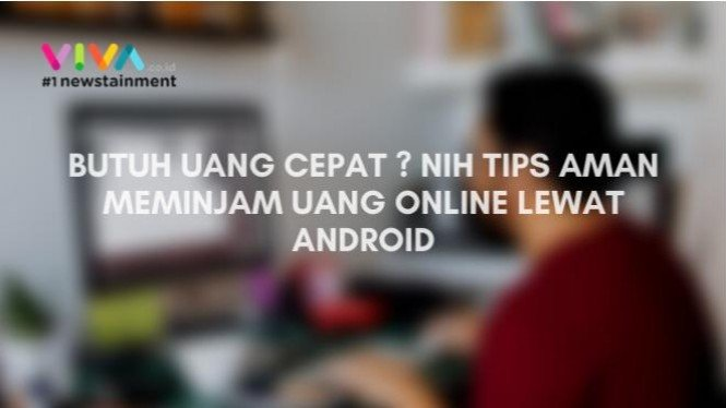 Tips Aman Pinjam Uang Online Lewat Android