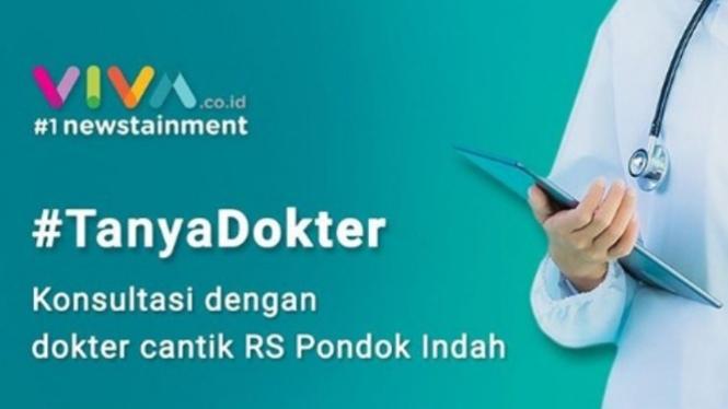 #TanyaDokter VIVA.co.id