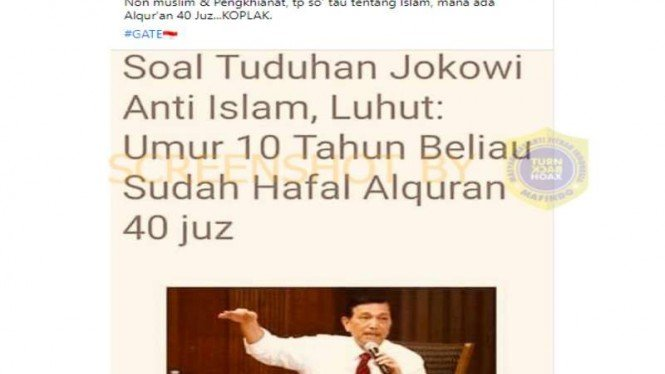Hoax Menko Luhut menyebut Jokowi sudah hapal Quran 40 Juz sejak usia 10 tahun.