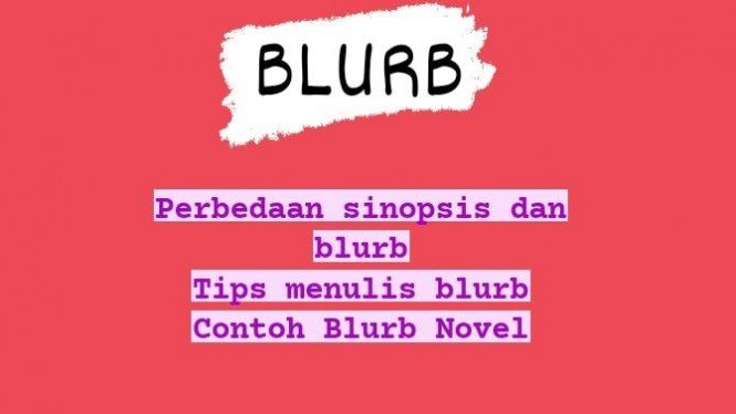 Tips menarik membuat blurb serta perbedaan Blurb dengan Sinopsis