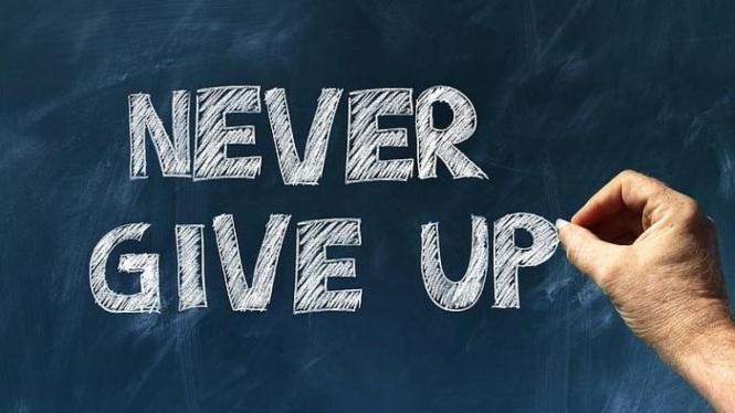 Sesuatu akan berhasil bila kita tidak mudah menyerah.