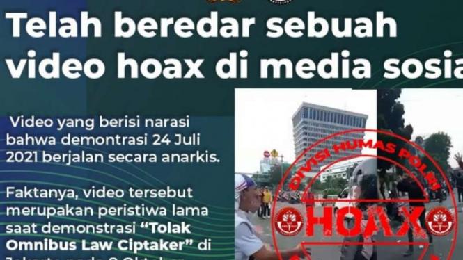Divisi Humas Polri menyematkan label 'Hoaks' terhadap video bernarasi demonstrasi yang dikabarkan berakhir rusuh atau anarkistis pada Sabtu, 24 Juli 2021.